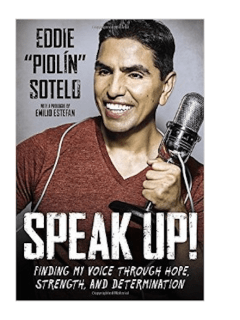 "Book reading and signing: Speak Up!: Finding My Voice Through Hope, Strength and Determination by Eddie ""Piolin"" Sotelo"
