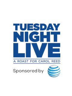 28th Annual Fall Event Presented by AT&T: Tuesday Night Live, A Roast for Carol Reed