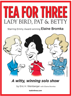 Eisemann Center presents Tea for Three: Lady Bird, Pat, and Betty