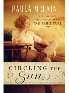 Paula McLain - Circling the Sun