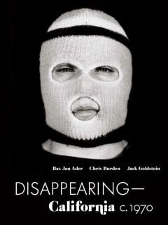 Disappearing-California, c. 1970: Bas Jan Ader, Chris Burden, Jack Goldstein