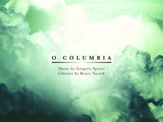 Houston Grand Opera presents O Columbia
