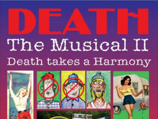 Pocket Sandwich Theater presents Death the Musical II: Death Takes A Harmony