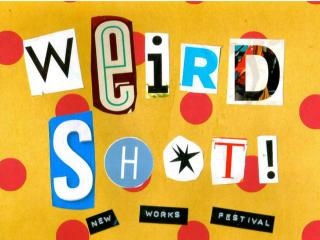Rec Room presents Weird Sh*t New Works Festival