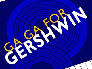 Lone Star Lyric presents Ga Ga for Gershwin