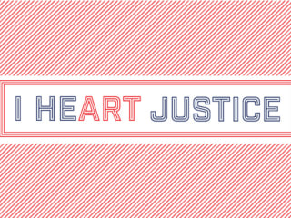 Texas Appleseed and AIGA presents I Heart Justice