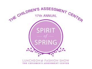 The Children's Assessment Center presents 17th Annual Spirit of Spring Luncheon & Fashion Show