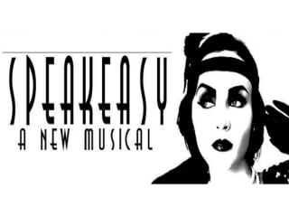 Speakeasy, A New Musical