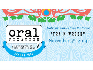 Oral Fixation presents Train Wreck
