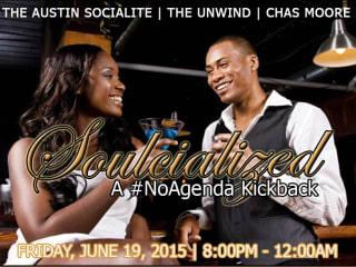 Soulcialized No Agenda Kickback_The Austin Socialite_Unwind Austin_Chas Moore_social_June 2015