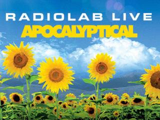 Radiolab Live show Apocalyptical