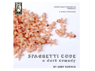Horse Head Theatre Company presents the world premiere of <i>Spaghetti Code</i> by Abby Koenig