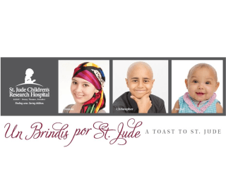 """Un Brindis por St. Jude: A Toast to St. Jude"" benefiting St. Jude Children's Research Hospital"