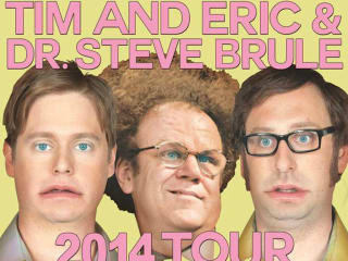Tim and Eric & Dr. Steve Brule 2014 tour poster