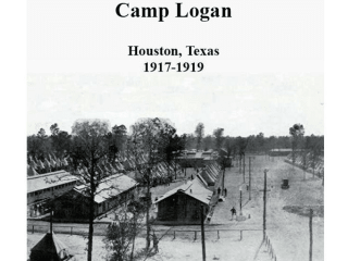 """Jerry & Marvy Finger Lecture: """"Camp Logan: Houston's World War I Emergency Training Center"""" by Louis F. Aulbach and Linda C. Gorski"""