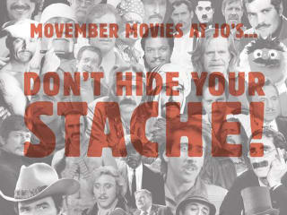 Jo's Coffe Movember Movies 2014 Mustahce