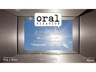 Oral Fixation presents Outside the Box
