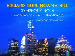 Austin Symphony Orchestra_Edward Burlingame Hill Symphony No 4_Peter Bay_Anton Nel_CD_CROPPED_2015
