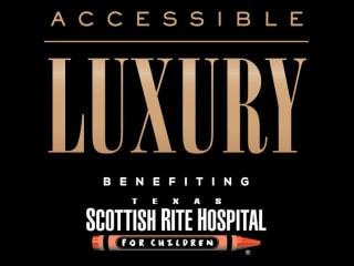 Texas Scottish Rite Hospital presents Accessible Luxury