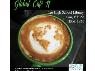 "Vox Culture presents ""Vox Global Cafe II: Lee High School Session"""
