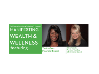 "The Women's Home Young Professionals Event: ""Manifesting Wealth and Wellness"""