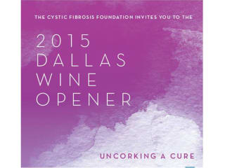 Cystic Fibrosis Foundation presents Dallas Wine Opener