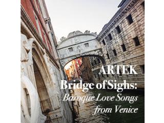 "Moseley Memorial Music Series: ""ARTEK: Bridge of Sighs - Baroque Love Songs from Venice"""