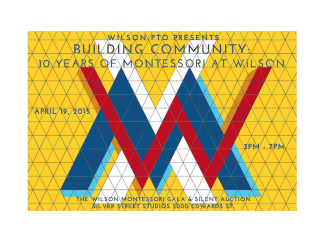"Wilson Montessori Gala ""Building Community: 10 Years of Montessori at Wilson"""