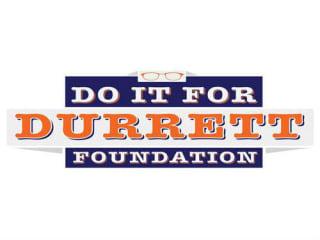 The Do It for Durrett Foundation