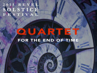 Revel Solstice Festival_Quartet for the End of Time_2015