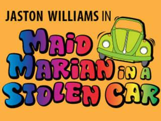Eisemann Center presents Maid Marian in a Stolen Car