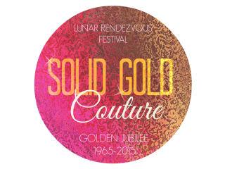 Lunar Rendezvous Festival Fashion Show Solid Gold Couture Fashion Show
