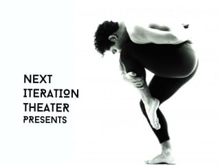 Next Iteration Theater Company presents <i>Next Iteration Presents</i>
