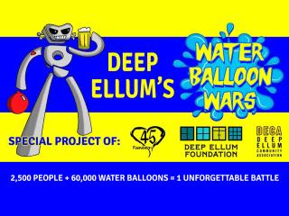 Foundation45 presents Deep Ellum Water Balloon Wars