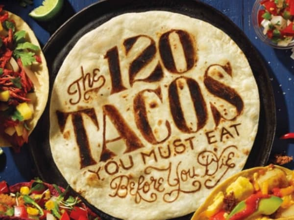 The Texas Monthly list of 120 Tacos You Must Eat Before You Die
