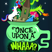Austin Scottish Rite Theatre presents <i>Once Upon a Whaaa?!</i>