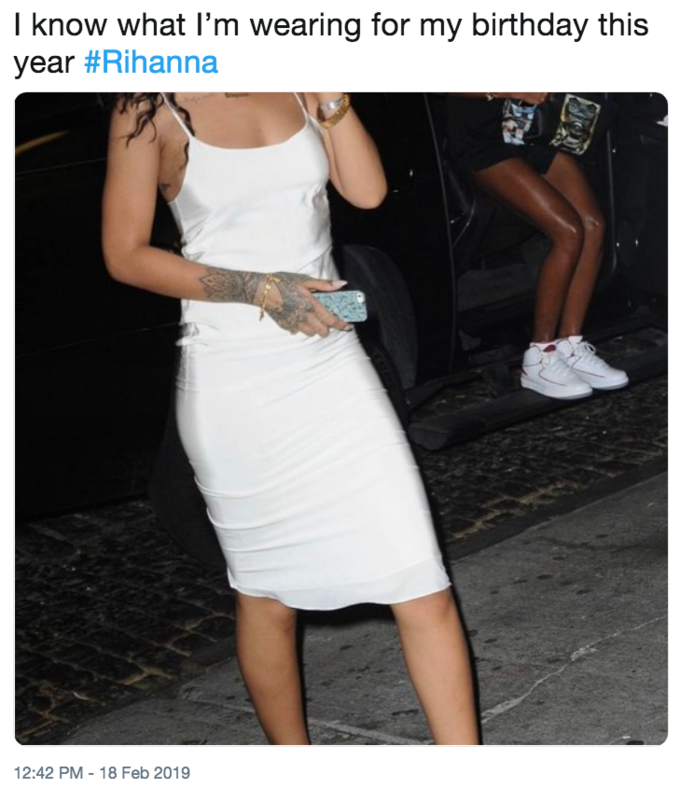 I know what I'm wearing for my birthday this year #Rihanna 12:42 PM - 18 Feb 2019 White Clothing Dress Leg Arm Shoulder Fashion Joint Human leg Footwear