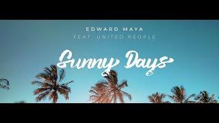 Edward Maya – Sunny Days feat. UNITED PEOPLE (Official Single)