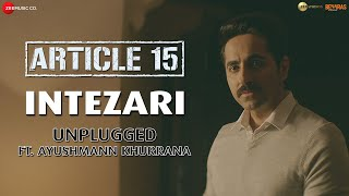 Intezari (Unplugged) – Ayushmann Khurrana – Article 15