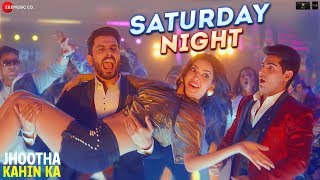 Saturday Night - Jyotica Tangri - Enbee - Jhootha Kahin Ka