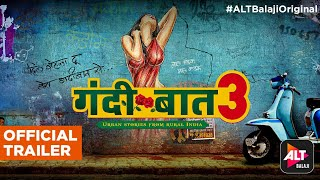 Gandii Baat 3 Official Trailer ALTBalaji