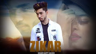 ZIKAR (TEASER) – HAPPY MAHEO