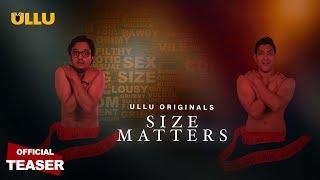 Size Matters Official Teaser Ullu Web Series