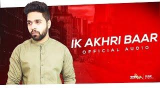 Ik Akhri Baar – ZORAM MUSIC Lyrics Video