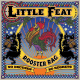 "Little Feat released its most recent album ""Rooster Rag"" over the summer."
