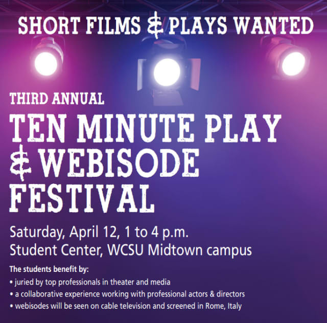 "Western Connecticut State University will present the third annual ""10-Minute Play and Webisode Festival"" on Saturday, April 12."