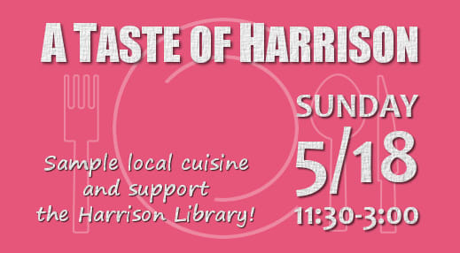 A Taste Of Harrison on Sunday, May 18, will benefit the Friends of the Harrison Library.