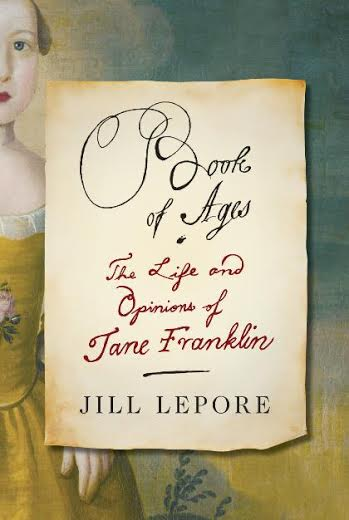 """""""Book of Ages: The Life and Opinions of Jane Franklin"""" by Jill Lepore will be discussed at the Wilton Historical Society."""