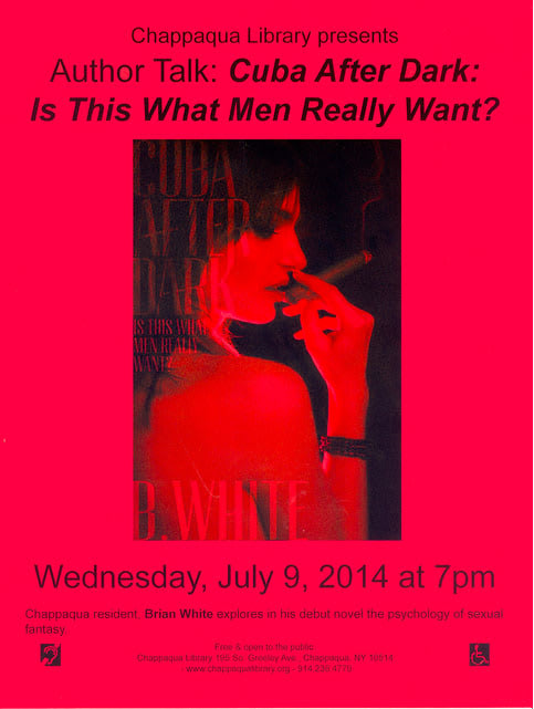 "The Chappaqua Library will be hosting an author talk with resident Brian White on his debut book, ""Cuba After Dark: Is This What Men Really Want?"""