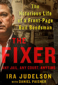 "The Harrison Public Library is hosting a meet-and-greet with author and celebrity bail bondsman Ira Judelson for his new book, ""The Fixer: Any Jail, Any Count, Anytime."""